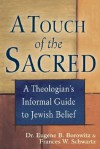 A Touch of the Sacred: A Theologian's Informal Guide to Jewish Belief - Eugene B. Borowitz