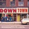 Downtown: Minneapolis in the 1970s - Mike Evangelist, Mike Evangelist