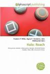Halo: Reach - Agnes F. Vandome, John McBrewster, Sam B Miller II