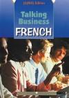 Talking Business French (Talking Business S.) - Sandra Truscott, Margaret Mitchell