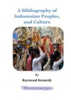 A Bibliography of Indonesian Peoples and Cultures - Raymond Kennedy