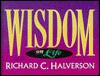 Wisdom on Life - Richard Halverson