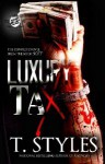 Luxury Tax (The Cartel Publications Presents) - T. Styles