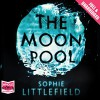 The Moon Pool - Sophie Littlefield, Laurence Bouvard