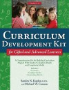 Curriculum Development Kit for Gifted and Advanced Learners [With 24 Catalyst Cards and 12 Curriculum Grids] - Sandra N. Kaplan, Michael W. Cannon