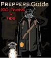 Prepper's Guide - 100 Tricks and Tips - John G. Walker