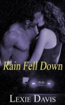 Rain Fell Down - Lexie Davis