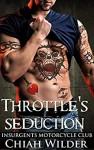 Throttle's Seduction: Insurgents Motorcycle Club (Insurgents MC Romance Book 7) - Chiah Wilder, Hot Tree Editing