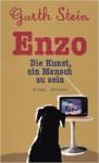 Enzo: Die Kunst, ein Mensch zu sein - Garth Stein