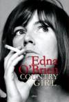 Country Girl. Un'autobiografia - Edna O'Brien, Cosetta Cavallante