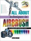 All About Techniques in Airbrush - Parramon's Editorial Team