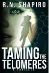 Taming the Telomeres: A Thriller - R.N. Shapiro