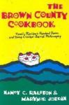 The Brown County Cookbook - Nancy C. Ralston, Marynor Jordan