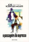 O Passageiro do Expresso - José Rodrigues Miguéis