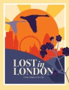 Lost in London: Adventures in the City's Wild Outdoors - Lucy Scott, Tina Smith