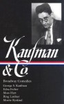 Broadway Comedies (Library of America #152) - George S. Kaufman, Laurence Maslon, Kaufman & Co.