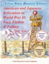 American and Japanese Relocation in World War II: Fact, Fiction & Fallacy - Lillian Baker, Bert Webber