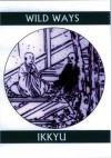 Wild Ways: Zen Poems of Ikkyu (Companions for the Journey) - Ikkyu, John Stevens, Rengetsu