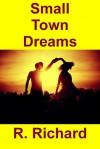 Small Town Dreams - R. Richard