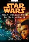 Star Wars: Vereint durch die Macht (Das Erbe der Jedi-Ritter, #19) - James Luceno