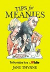 Tips for Meanies: Thrifty Wisdom from the Oldie - Jane Thynne