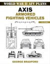 Axis Armored Fighting Vehicles: 1:72 Scale (World War II AFV Plans) - George R. Bradford