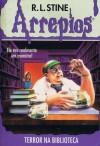Terror na Bilbioteca (Arrepios, #8) - R.L. Stine