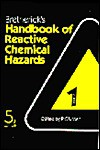 Bretherick's Handbook of Reactive Chemical Hazards: An Indexed Guide to Published Data (5th ed. 2 Vol Set) - L. Bretherick, Martin J. Pitt, P. G. Urben, L. A. Battle, P.G. Urben