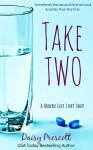 Take Two: A Modern Love Story Short Romantic Comedy (Modern Love Story Shorts Book 1) - Daisy Prescott