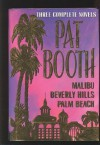 Pat Booth: Three Complete Novels - Pat Booth