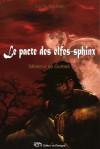 Le pacte des elfes-sphinx - Louise Gauthier