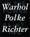 In the Power of Painting 1: Warhol, Polke, Richter - Scalo Publishers, Gerhard Richter
