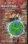 A New World Order: Grassroots Movements for Global Change - Paul Ekins