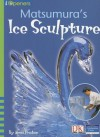 Matsumura's Ice Sculpture - Anna Prokos