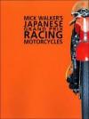 Mick Walker's Japanese Grand Prix Racing Motorcycles - Mick Walker