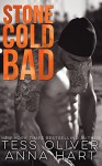 Stone Cold Bad: An Alpha Bad Boy Romance (Stone Brothers Book 1) - Tess Oliver, Elizabeth Anna Hart