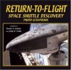 Return-To-Flight Space Shuttle Discovery - Dennis R. Jenkins, Dennis R. Jenkins