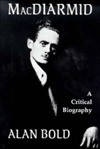 Macdiarmid: Christopher Murray Grieve, a Critical Biography - Alan Norman Bold
