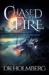 Chased by Fire (The Cloud Warrior Saga Book 1) - D K Holmberg