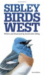 The Sibley Field Guide to Birds of Western North America: Second Edition - David Sibley