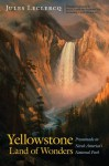 Yellowstone, Land of Wonders: Promenade in North America's National Park - Jules Leclercq, Janet Chapple, Suzanne Cane, Lee H. Whittlesey