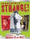 Ripley's Believe It or Not! Incredibly Strange! - Ripley Entertainment, Inc., Believe It Or Not! Ripley's