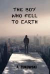 The Boy Who Fell to Earth - A. Żukowski
