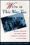 We're in This War, Too: World War II Letters from American Women in Uniform - Judy Barrett Litoff