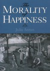 The Morality of Happiness - Julia Annas