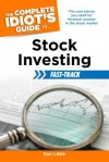 The Complete Idiot's Guide to Stock Investing Fast-Track - Kenneth E. Little