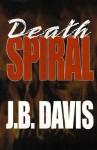 Death Spiral - J. Davis