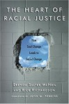 The Heart of Racial Justice: How Soul Change Leads to Social Change - Brenda Salter Mcneil