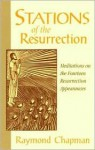 Stations of the Resurrection - Raymond Chapman
