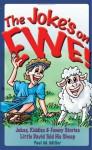 The Joke's on Ewe: Jokes, Riddles & Funny Stories Little David Told His Sheep - Paul M. Miller